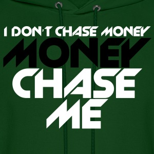 i_dont_chase_money [new] Hoodies - Men's Hoodie