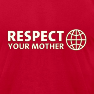 RESPECT YOUR MOTHER! DD / T-Shirts - Men's T-Shirt by American Apparel