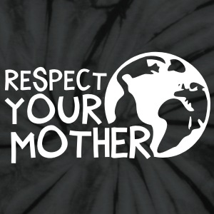 RESPECT YOUR MOTHER!, c,   T-Shirts - Unisex Tie Dye T-Shirt