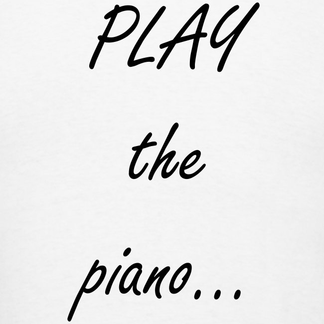Play the Piano t-shirt