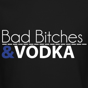 BAD BITCHES & VODKA Long Sleeve Shirts - Crewneck Sweatshirt