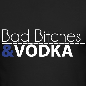 BAD BITCHES & VODKA Long Sleeve Shirts - Men's Long Sleeve T-Shirt by Next Level