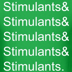 Stimulants & T-Shirts - Men's T-Shirt