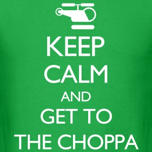 Keep Calm and Get to the Choppa VECTOR T-Shirts - Men's T-Shirt
