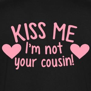 KISS ME I'm not your COUSIN! redneck funny design T-Shirts - Men's V-Neck T-Shirt by Canvas
