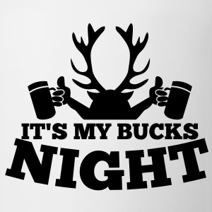 IT'S MY BUCKS NIGHT with antlers stag holding beers Gift - Coffee/Tea Mug