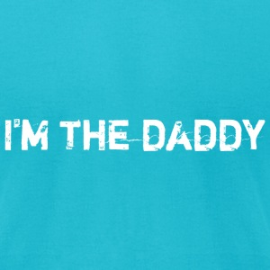 I'm the Daddy – white T-Shirts - Men's T-Shirt by American Apparel