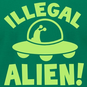 ILLEGAL ALIEN! with UFO spacecraft T-Shirts - Men's T-Shirt by American Apparel