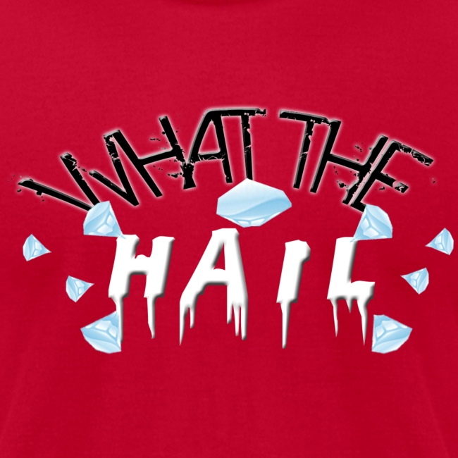 What the Hail?! - Men's American Apparel