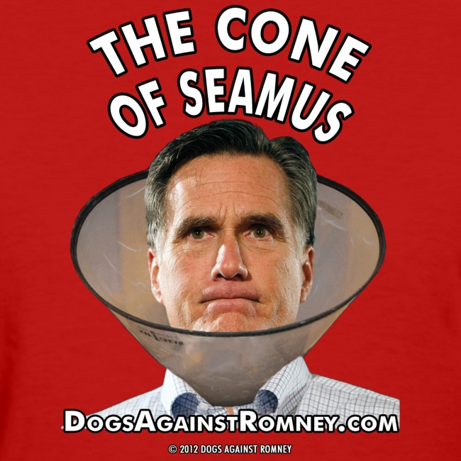 "Official Dogs Against Romney ""Cone of Seamus"" Women's T-Shirt"