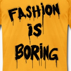 Fashion is Boring T-Shirts
