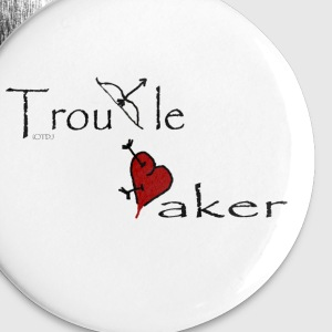 Troublemaker Buttons - Large Buttons