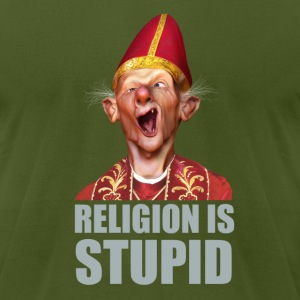 Religion is stupid T-Shirts - Men's T-Shirt by American Apparel