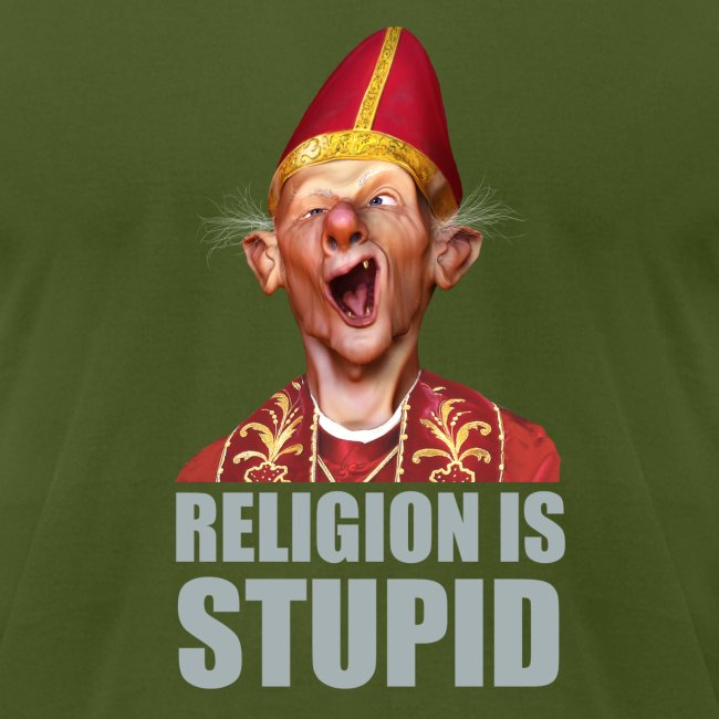Religion is stupid