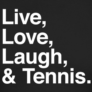 Live , love , laugh and tennis Long Sleeve Shirts - Men's Long Sleeve T-Shirt by Next Level