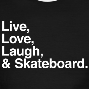 Live , love , laugh and skateboard T-Shirts - Men's Ringer T-Shirt