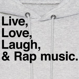 Live , love , laugh and rap music Hoodies - Men's Hoodie