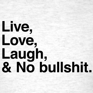 Live , love , laugh and no bullshit T-shirts (manches courtes) - T-shirt pour hommes