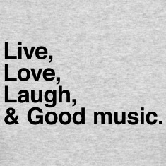Live , love , laugh and good music Long Sleeve Shirts