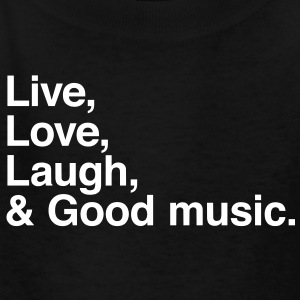 Live , love , laugh and good music Kids' Shirts - Kids' T-Shirt