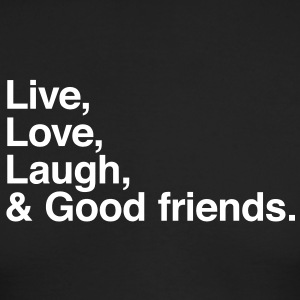 Live , love , laugh and good friends T-shirts (manches longues) - T-shirt manches longues pour hommes Next Level