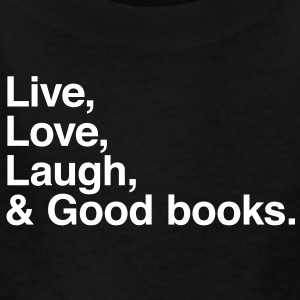 Live , love , laugh and good books Kids' Shirts - Kids' T-Shirt