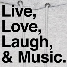 Live , love , laugh and music Hoodies