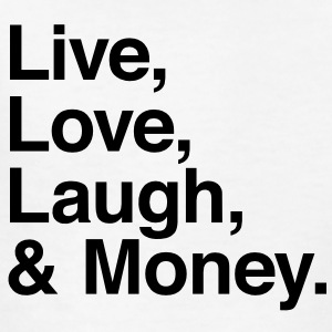 Live , love , laugh and money Kids' Shirts - Kids' T-Shirt