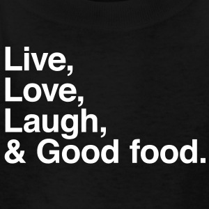 Live , love , laugh and good food Kids' Shirts - Kids' T-Shirt