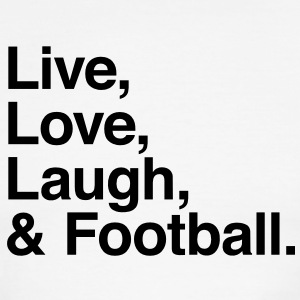 Live , love , laugh and football T-Shirts - Men's Ringer T-Shirt