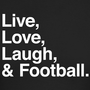 Live , love , laugh and football Long Sleeve Shirts - Men's Long Sleeve T-Shirt by Next Level