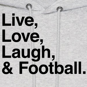 Live , love , laugh and football Hoodies - Men's Hoodie