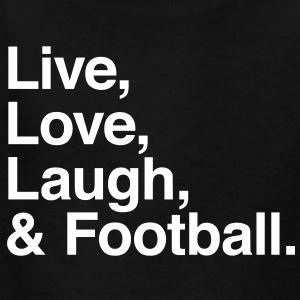 Live , love , laugh and football Kids' Shirts - Kids' T-Shirt