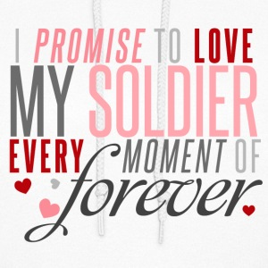 I Promise to Love my Soldier every Moment of Forever - Women's Hoodie
