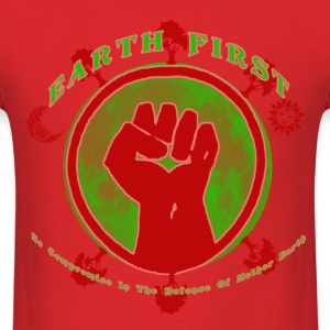 Earth First - Men's T-Shirt
