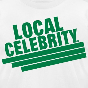 LOCAL CELEBRITY - Men's T-Shirt by American Apparel
