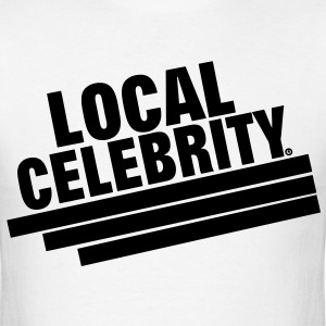 LOCAL CELEBRITY - Men's T-Shirt