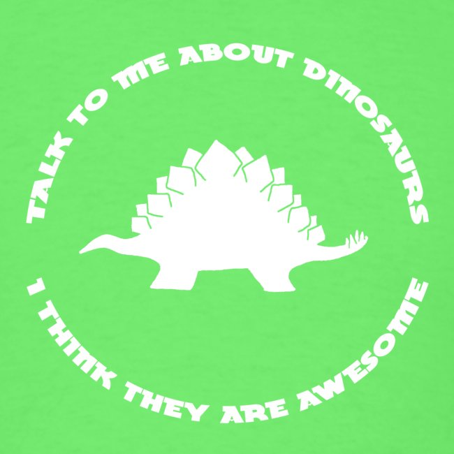 Dinosaurs Are Awesome (Men's)