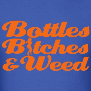 bottles_bitches_and_weed [NEW] T-Shirts - Men's T-Shirt