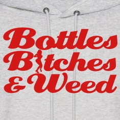 bottles_bitches_and_weed [NEW] Hoodies
