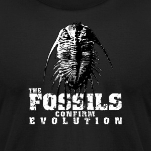 The Fossils confirm evolution T-Shirts - Men's T-Shirt by American Apparel
