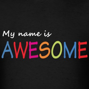 My name is awesome T-Shirts - Men's T-Shirt