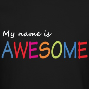 My name is awesome Long Sleeve Shirts - Crewneck Sweatshirt