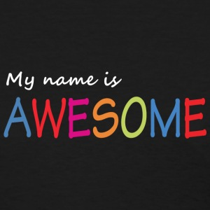 My name is awesome Women's T-Shirts - Women's T-Shirt