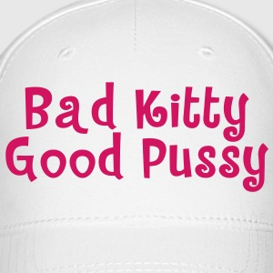Bad Kitty Good Pussy Caps - Baseball Cap