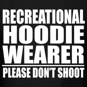 Recrecational Hoodie Wearer Please Dont Shoot Trayvon Martin T-Shirts - Men's T-Shirt