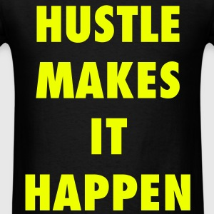 Hustle Makes It Happen Motivational Design T-Shirts - Men's T-Shirt