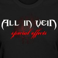 Design ~ All in Vein Special Effects Women's T-Shirt