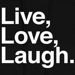 live love laugh Hoodies - Women's Hoodie