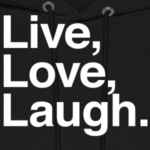 live love laugh Hoodies - Men's Hoodie